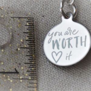 You are worth it keychain